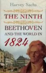 Sachs, Harvey. - The ninth, Beethoven and the world in 1824.