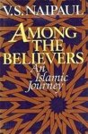 V.S. Naipaul - Among the Believers