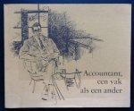 Altena, Ernst van      ill. Peter van Straaten - Accountant... een vak als geen ander   Een uitgave ter gelegenheid van het 25-jarig jubileum van de Nederlandse Accoountants Maatschap