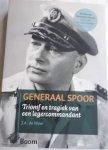 MOOR, J. A. de - Generaal Spoor. Triomf en tragiek van een legercommandant