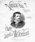 Wenzel, Léopold de: - Veux-tu? Mélodie. Poésie de E. Klanko. No. 1. Ténor ou Soprano. Chanté par Victor Capoul