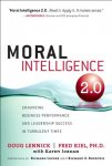 Doug Lennick Fred Kiel - Moral Intelligence 2.0 Enhancing Business Performance and Leadership Success in Turbulent Times (Paperback)