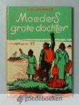 Grisnigt, J.W. - Moeders grote dochter --- Geillustreerd door Henk Poeder