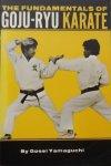 Yamaguchi, Gosei. - The Fundamentals of Goju-Ryu Karate