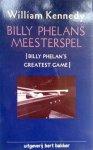 Kennedy, William - Billy Phelans meesterspel