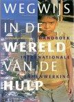 Schulpen, L., Klem, B.(ds1308) - Wegwijs in de wereld van de hulp / Handboek internationale samenwerking