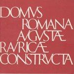 - Domus Romana Augustae Rauricae Constructa. Das Römerhaus in Augst. Kleiner Führer