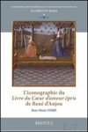 Ferre, R.-M - Rene d'Anjou  L'iconographie du Livre du C'ur d'amour epris de Rene d'Anjou