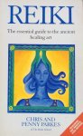 Parkes, Chris and Penny - Reiki; the essential guide to the ancient healing art