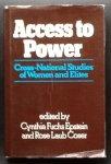 Cynthia Fuchs Epstein (Editor), Rose Laub Coser (Editor) - Access to Power: Cross-national Studies of Women and Elites