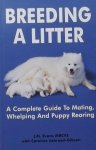 Ackroyd-Gibson, Caroline. / Evans, J.M. - Breeding A Litter / A Complete Guide to Mating Whelping & Puppy Rearing