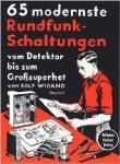 Wigand, Rolf - 65 modernste Rundfunk-Schaltungen  vom Detektor bis zum Grosssuperhet  Reprint