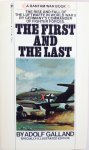 Galland, Adolf. - The First and the Last. The rise and fall of the Luftwaffe in WWII by Germany's Commander of Fighter Forces