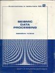YILMAZ, ÖZDOGAN & STEPHEN M. DOHERTY (Editor) - Seismic Data Processing - Investigations in Geophysics No. 2