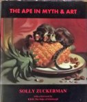 Zuckerman, Solly. - The Ape in Myth & Art