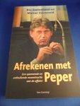 Soetenhorst, Bas en Zonneveld, Michiel - Afrekenen met Peper. Een spannende en onthullende reconstructie van de affaire