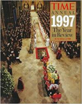 By The Editors of Time - 1997 - THE YEAR IN REVIEW