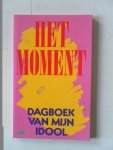 Diverse auteurs - Het moment Dagboek van mijn idool Verhalenwedstrijd