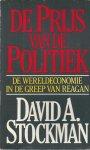 Stockman, David A. - DE PRIJS VAN DE POLITIEK - DE WERELDECONOMIE IN DE GREEP VAN REAGAN
