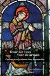 Reisen, Hans van - Door het vuur voor de armen / oudste getuigenissen over Laurentius