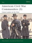 Katcher, Philip - American Civil War Commanders (3) / Union Leaders in the West