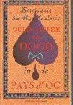 E. le Roy Ladurie - Geld, liefde en dood in de Pays d'Oc