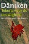 Daniken, Erich von - Daniken ; De boodschap van Nazca  ; Tekens voor de eeuwigheid.