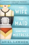 Lawhon, Ariel (ds1318) - The Wife, the Maid, and the Mistress