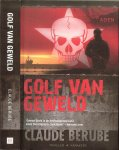 Berube, Claude  Vertaling Gerrit-Jan  van den Berg  .. Omslagontwerp  Hart voor de Zaak - Golf van geweld