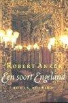 - ANKER, ROBERT - Een soort Engeland - uitgeverij Querido, 268 blz.