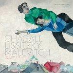 Lampe, Angela ; Sofiya Glukhova - Chagall, Lissitzky, Malevitch L'avant-garde russe a Vitebsk, 1918-1922