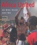 Verwer, Stefan / Broere, Marc / Boce, Chris de - Africa United. De weg naar het WK