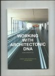 Christof, Karin (Ed.) - Working with Architectonic DNA