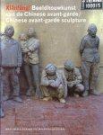 Teeuwisse, Jan, Cees Hendrikse, e.a., - Xianfeng! Beeldhouwkunst van de Chinese avant-garde/ Chinese avant-garde sculpture.
