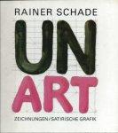 Schade, Rainer - UNART ZEICHNUNGEN / SATIRISCHE GRAFIK