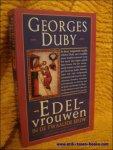 Duby, Georges. - Edelvrouwen in de twaalfde eeuw.