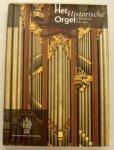 TOOM, TEUS DEN. [EINDREDACTIE]. - Het historische orgel in Nederland 1872 - 1878.