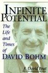 Peat, F. David - Infinite Potential. The Life and Times of David Bohm