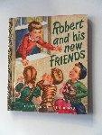 Schneider, Nina; Illustrator : Malvern, Corinne - A Little Golden Book. Robert and his new friends