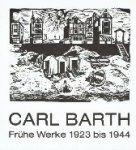 - Carl Barth Frühe Werke 1923 bis 1944 Gedachtnisausstelling zum 85. Geburtstag