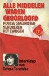 Interviews van Teresa Toranska - Alle middelen waren geoorloofd  Poolse Stalinisten verbreken het zwijgen