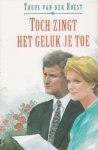 Roest, Truus van der - Toch zingt het geluk je toe