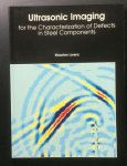 Maarten Lorenz - Ultrasonic imaging for the characterization of defects in steel components
