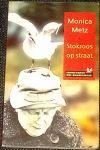 Metz, Monica - Stokroos op straat