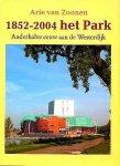 Zoonen , Arie van . [ isbn 9789090179544 ] - 1852-2004   Het   Park . (  Anderhalve eeuw aan de Westerdijk . ) een Hoornse geschiedenis, van koffijhuis tot theater, van Witte Badhuis tot Schouwburg en Congrescentrum .