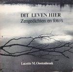Oostenbroek, Lucette M. - Dit leven hier; zengedichten en foto's