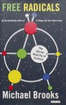 Brooks, Michael. - Free Radicals / The Secret Anarchy of Science
