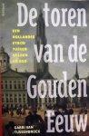Tussenbroek, Gabri van. - De toren van de Gouden Eeuw / Een Hollandse strijd tussen gulden en God