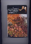 JEKYLL, FRANCIS & G.C. TAYLOR (editors) - A Gardener`s Testament - a selection of articles and notes by GERTRUDE JEKYLL