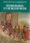 Hugenholtz - Ridderkryg en burgervrede / druk 1